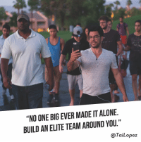"Memes, Entrepreneur, and 🤖: ""NOONE BIG EVER MADE IT ALONE  BUILD ANELITE TEAM AROUND YOU.""  @Tai Lopez 🚶🏻You're not really in business as an entrepreneur until🚗your business can run without you while you're on vacation👫... whosyourteam"