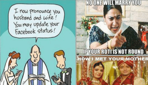 Most Hilarious Indian Wedding Memes that Went Viral: NOONE WILL MAR  YYOU  I now Pronounce you  husband and wife  You may update your  Facebook status!  IF YOUR ROTIIS NOT ROUND  OW I MET YOUR MOTHER Most Hilarious Indian Wedding Memes that Went Viral
