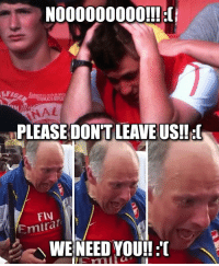 Memes, 🤖, and Massive: NOOOOOOOOO!!!  PLEASE DONT LEAVE US!!  Fly  WE NEED YOU!! Arsenal star wanted by TWO massive clubs who could 'tempt' the player into leaving.. 😱 Find Out Who.. ➡️ [LINK IN BIO]
