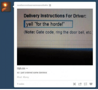 "Food, Gg, and Memes: noothercoolusernamesavailable  Delivery Instructions For Driver:  yell ""for the horde!""  (Note: Gate code, ring the door bell, etc.  High-res  so ljust ordered some dominos  food funny i am so doing this next time XD - Vyn  Want to chat and meet new wow players? Check out our discord! https://discord.gg/010RHq8t5GOhdqFrK"