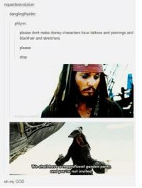 disney characters: nopantsrevolution:  danglingthpider  please dont make disney characters have tattoos and piercings and  blackhair and stretchers  please  stop  Weghallhaveta magnificent garden party  and  you re not invited.  oh my GOD