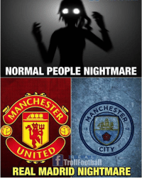 Manchester City Defeat Real Madrid C.F.: NORMAL PEOPLE NIGHTMARE  CHES  CHES  LT  18  94  WITED  REAL MADRID NIGHTMARE  CITY  f TroiFootiall  R E AL Manchester City Defeat Real Madrid C.F.