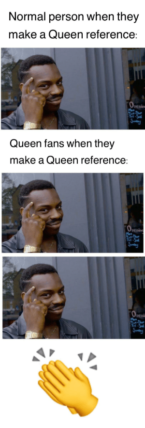 Meme, Reddit, and Queen: Normal person when they  make a Queen reference:  penin  Mon  i-Sa  Queen fans when they  make a Queen reference:  penin  ri-Sal  Peni High IQ Meme 100