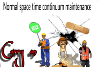 "<p>[<a href=""https://www.reddit.com/r/surrealmemes/comments/7zbr1m/aaaaa/"">Src</a>]</p>: Nornal space time continum maintenance  aff on) <p>[<a href=""https://www.reddit.com/r/surrealmemes/comments/7zbr1m/aaaaa/"">Src</a>]</p>"