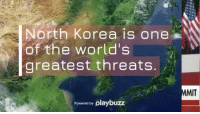 North Korea, History, and Trump: North Korea is one  of the world's  greatest threats.  MIT  Powered by playbuzz President Trump has made history with North Korea! Here's how it happened...