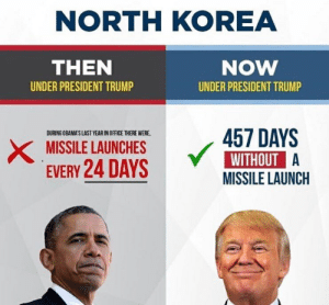 ;): NORTH KOREA  NOW  UNDER PRESIDENT TRUMP  THEN  UNDER PRESIDENT TRUMP  / 467 DAYS  MISSILELAUNCHERE  EVERY 24 DAYS  DURING OBAMA'S LAST YEAR IN OFFICE THERE WERE  WITHOUT  MISSILE LAUNCH ;)