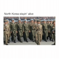 Alive, North Korea, and Mean: North Korea stayin' alive  13 They won't be stayin alive much longer if ya know what I mean