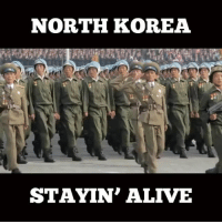 Alive, Memes, and North Korea: NORTH KOREA  STAYIN' ALIVE Oh man @chrisrosiak