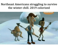 Chill, Meme, and Winter: Northeast Americans struggling to survive  the winter chill. 2019 colorized