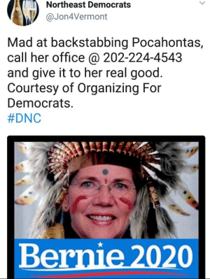 Hillary Clinton supporters: vote for Clinton to protect minorities and women!  Also Hillary Clinton supporters: fuck women who speak up against her!: Northeast Democrats  Jon4Vermont  Mad at backstabbing Pocahontas,  call her office @ 202-224-4543  and give it to her real good.  Courtesy of Organizing For  Democrats.  #DNC  Bernie 2020 Hillary Clinton supporters: vote for Clinton to protect minorities and women!  Also Hillary Clinton supporters: fuck women who speak up against her!