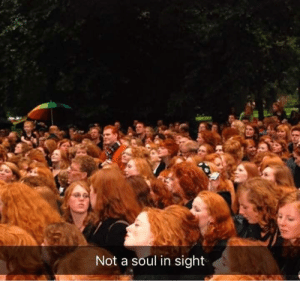 gINgErS DoN't hAvE sOuLs!: Not a soul in sight  45 gINgErS DoN't hAvE sOuLs!