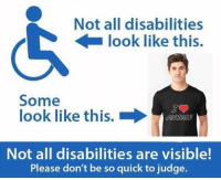The FitnessGram™ Pacer Test T-shirt!: https://teespring.com/the-fitnessgram-pacer-test: Not all disabilities  look like this.  Some  look like this.  Not all disabilities are visible!  Please don't be so quick to judge. The FitnessGram™ Pacer Test T-shirt!: https://teespring.com/the-fitnessgram-pacer-test