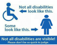 "Dank, Funny, and Meme: Not all disabilities  look like this.  Some  look like this.  Not all disabilities are visible!  Please don't be so quick to judge. <p>[INSERT FUNNY TITLE HERE] via /r/dank_meme <a href=""https://ift.tt/2L5Ken2"">https://ift.tt/2L5Ken2</a></p>"