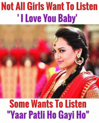 """Dekh Bhai, International, and I Love You Baby: Not All Girls Want To Listen  """"I Love You Baby'  Some Wants To Listen  """"Yaar Patli Ho Gayi Ho"""" Dhyan rakhna khushi ke maare kahin se kud na jaaye 😂😂 Tag them who would love to listen this 😜"""