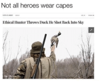 "Dank, Meme, and Duck: Not all heroes wear capes  NEWSIN BRIEF 92115  Ethical Hunter Throws Duck He Shot Back Into Sky <p>What a good man 😭👍🏼 via /r/dank_meme <a href=""https://ift.tt/2zV4x1Q"">https://ift.tt/2zV4x1Q</a></p>"