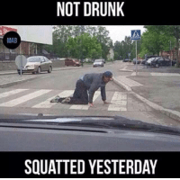 Mab, Yesterday, and  Not Drunk: NOT DRUNK  MAB  SQUATTED YESTERDAY This is why I'm always getting arrested for drunk and disorderly behaviour...