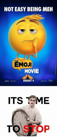 Emoji, Meh, and Memes: NOT EASY BEING MEH  THE  EMOJI  MOVIE  AUGUST 4  ITS ME  STOP What are they gonna make a movie out of next?