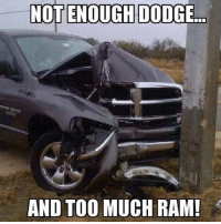 Who made this. Lmao. Moparmemes mopar dodge dodgecharger dodgechallenger charger challenger hellcat rt srt srt8 jeep chrysler 300c viper scatpack carguys cargirls hemi chevy ford camaro moparornocar demon demonsrt: NOT ENOUGH DODGE  AND TOO MUCH RAM! Who made this. Lmao. Moparmemes mopar dodge dodgecharger dodgechallenger charger challenger hellcat rt srt srt8 jeep chrysler 300c viper scatpack carguys cargirls hemi chevy ford camaro moparornocar demon demonsrt