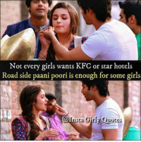 Girls, Kfc, and Memes: Not every girls wants KFC or star hotels  Road side paani poori is enough for some girls