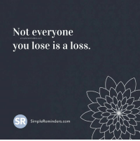 <3 Jenni Young  .: Not everyone  you lose is a loss.  SimpleReminders.com <3 Jenni Young  .