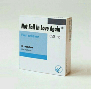 Fall, Love, and Love Again: Not Fall in Love Again  550 mg  Pain reliever  30 capsulses  For oral use Am I the only one who need this?