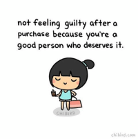 I tend to feel bad after I buy something, even if I really want it. So I'm trying to learn how to treat myself without too much guilt. :D cute shopping guilt treatyoself jacqueline selflove chibird art: not feeling guilty after a  purchase because you're a  good person who deserves it.  CHI BIRD  chi bird. com I tend to feel bad after I buy something, even if I really want it. So I'm trying to learn how to treat myself without too much guilt. :D cute shopping guilt treatyoself jacqueline selflove chibird art