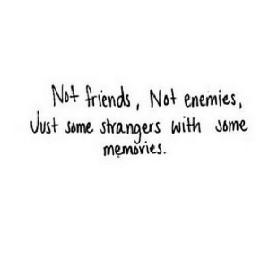 https://iglovequotes.net/: Not friends, Not enemies,  Just some strangers with Jome  memovies. https://iglovequotes.net/