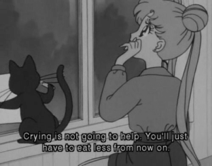 From Now On: not going to  Crying is help. Youlljust  have to eat less from now on