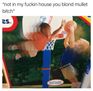 "Everybody get up its time to slam now via /r/memes https://ift.tt/2RGcRH4: ""not in my fuckin house you blond mullet  bitch""  eS Everybody get up its time to slam now via /r/memes https://ift.tt/2RGcRH4"