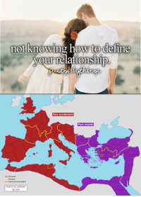 It's complicated  ~TheBlueTeam: not knowing how to define  your relationship  Pars occidentalis  Pars Orientis  Provincia proconsularis  PARTITIOIMPERII It's complicated  ~TheBlueTeam