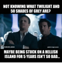 """Bad, Kim Kardashian, and Memes: NOT KNOWING WHAT TWILIGHT AND  50 SHADES OF GREY ARE?  ejutice teague.memes  MAYBE BEING STUCK ON A HELLISH  ISLAND FOR 5 YEARS ISN'T SO BAD... Post from @realcomic_memes -Nightwing . """"Maybe it'd be nice to go out there all Thoreau style. Avoid yet another Kim Kardashian news update. -Hawkman"""""""
