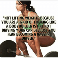 "This 👌🏼 . @doyoueven 👈🏼💯: ""NOT LIFTING WEIGHTS BECAUSE  YOU ARE AFRAID OF LOOKING LIKE  A BODYBUILDER IS LIKE NOT  DRIVING YOUR CAR BECAUSE YOU  FEAR BECOMING A NASCAR  DRIVER."" This 👌🏼 . @doyoueven 👈🏼💯"