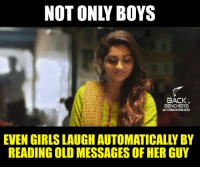 If you smiled while reading this you have a bf/gf. ;_;: NOT ONLY BOYS  BACK  BENCHERS  GTHEBACK BENCHES  EVEN GIRLS LAUGH AUTOMATICALLY BY  READING OLD MESSAGES OF HER GUY If you smiled while reading this you have a bf/gf. ;_;