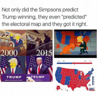 """America, Dank, and Ex's: Not only did the Simpsons predict  Trump winning, they even """"predicted""""  the electoral map and they got it right.  PAID  2000  2015  233  TRUMP  TRUMP  AMERICA YOU CAN BE MY EX-WIFE I'm just going to leave this here. 🤔"""