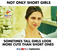 Cute, Girls, and Indianpeoplefacebook: NOT ONLY SHORT GIRLS  (AUGHINO  Colowrs  SOMETIMES TALL GIRLS LOOK  MORE CUTE THAN SHORT ONES