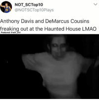 DeMarcus Cousins, Lmao, and Memes: NOT SCTop10  @NOTSCTop10Plays  Anthony Davis and DeMarcus Cousins  freaking out at the Haunted House LMAO  Featured @will_ent Lmao 😱