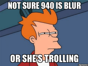 Futurama Fry   Not sure 940 is blur Or she's trolling - WeKnowMemes: NOT SURE 940 IS BLUR  OR SHES TROLLING  zipmeme Futurama Fry   Not sure 940 is blur Or she's trolling - WeKnowMemes