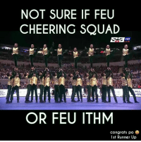 Squad, Filipino (Language), and Cheerfulness: NOT SURE IF FEU  CHEERING SQUAD  HO  ALL  OO  OR FEU ITHM  congrats po  S  1st Runner Up 🔰🐂🌟