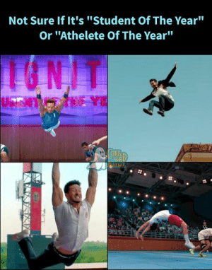 """student of the year: Not Sure If It's """"Student Of The Year""""  Or """"Athelete Of The Year""""  up  ONF"""
