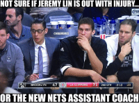 NOT SURE IF JEREMYLIN IS OUT WITH INJURY  @NBAMEMES  AKI  ETEAL  BROOKLYN  47  A LA CLIPPERS  71 2ND QTR  31.0  :23  BONUS  OR THE NEWNETS ASSISTANT COACH Jeremy Lin's new gig.