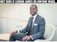 When you got Wade's face and LeBron's hairline.: NOT SURE IFLEBRON JAMESOR DWYANE WADE.  MBAMEMES When you got Wade's face and LeBron's hairline.