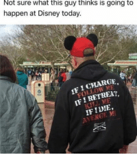Got a funny military video? link it in the comments!: Not sure what this guy thinks is going to  happen at Disney today.  IFI CHARGE  IF RETREAT  IFI  MI  ATI MCE Got a funny military video? link it in the comments!