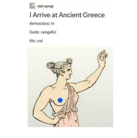 "Facetime, Memes, and Tits: not-syrup  I Arrive at Ancient Greece  democracy: in  Gods: vengeful  tits: out one time mon and I were goofing off on facetime and she just randomly said ""nip nops"" and i loST MY SHIT and cry laughed for a while that was nice - Max textpost textposts"