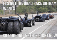 LOL: NOT THE DRAG RACE GOTHAM  WANTS  BUT THE ONE IT NEEDS RIGHT NOW LOL