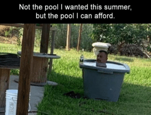 Can Afford: Not the pool I wanted this summer,  but the pool I can afford.