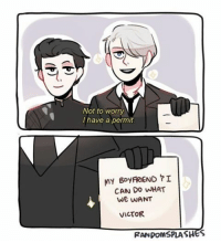 Not to worry  have a permit.  MY BoyARIEND?I  CAN DO WHAT  WE WANT  VICTOR  RANDOMSPLASHES headcanon: victor literally carries this around with him everywhere (based off that parksandrec scene) yurionice victuuri yuurikatsuki victornikiforov figureskating tumblr randomsplashes