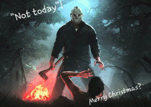 """Happy Friday the 13th: """"Not today  Merry Christmas? Happy Friday the 13th"""