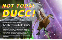 "<p>[<a href=""https://www.reddit.com/r/surrealmemes/comments/7scmsh/not_today_ducc/"">Src</a>]</p>: NOT TODAY  Rayveon Avian Weapon Systems  T-51b ""Shoebill"" AWS  Whether you are at home or the office  mind you deserve. With built-in quacc detection  and temporal bubble modulation you can be  sure the AWS will be an effective counter  measure against duccs & other multidimensional  waterfowl <p>[<a href=""https://www.reddit.com/r/surrealmemes/comments/7scmsh/not_today_ducc/"">Src</a>]</p>"