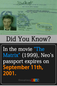 "Memes, The Matrix, and Capital: NOT VALEO UNTIL  ANDERSON  THOMAS A.  M CAPITAL USA  CITY 12 SEP 01  11 SEP/SEP 01  PASSPORT AGENCY  CAPITAL CITY  Did You Know?  In the movie ""The  Matrix  (1999), Neo's  passport expires on  September 11th,  2001  Conspiracy  OOub"
