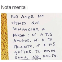 ˜»: Nota mental:  POR AMOR NO  T.EN ES ave  RENUNCIAR A  GuSTOS. EL AM OR  SUMA ND RES TA